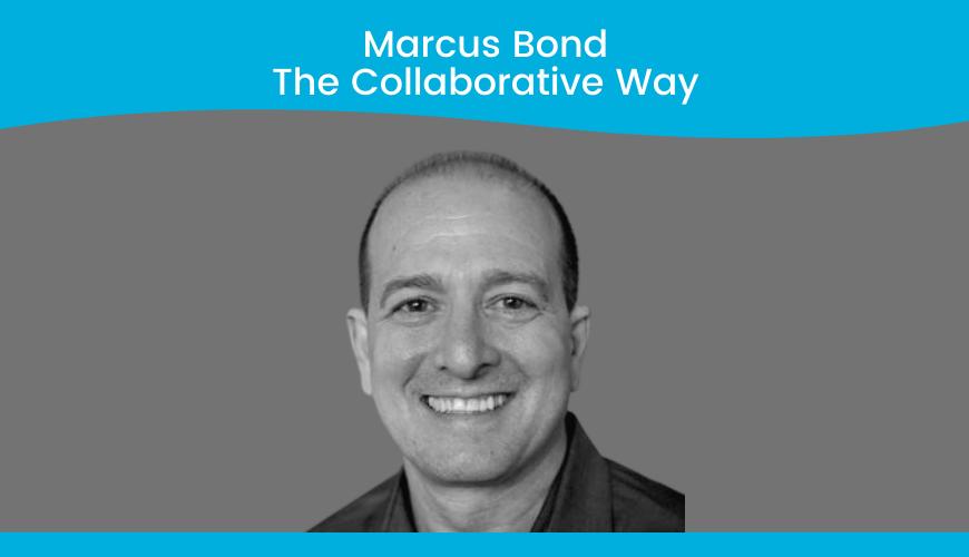 Marcus Bond, The Collaborative Way
