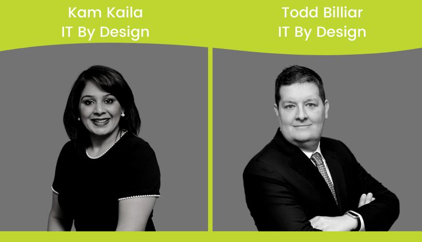 Kam Kaila & Todd Billiar, IT By Design